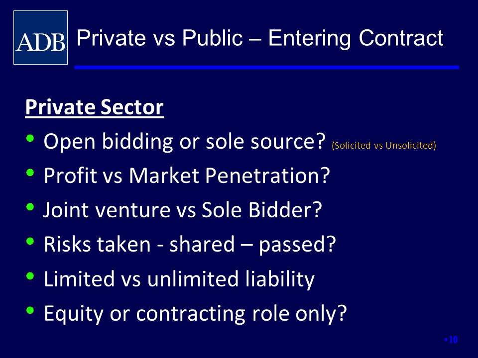 Open bidding or sole source (Solicited vs Unsolicited)