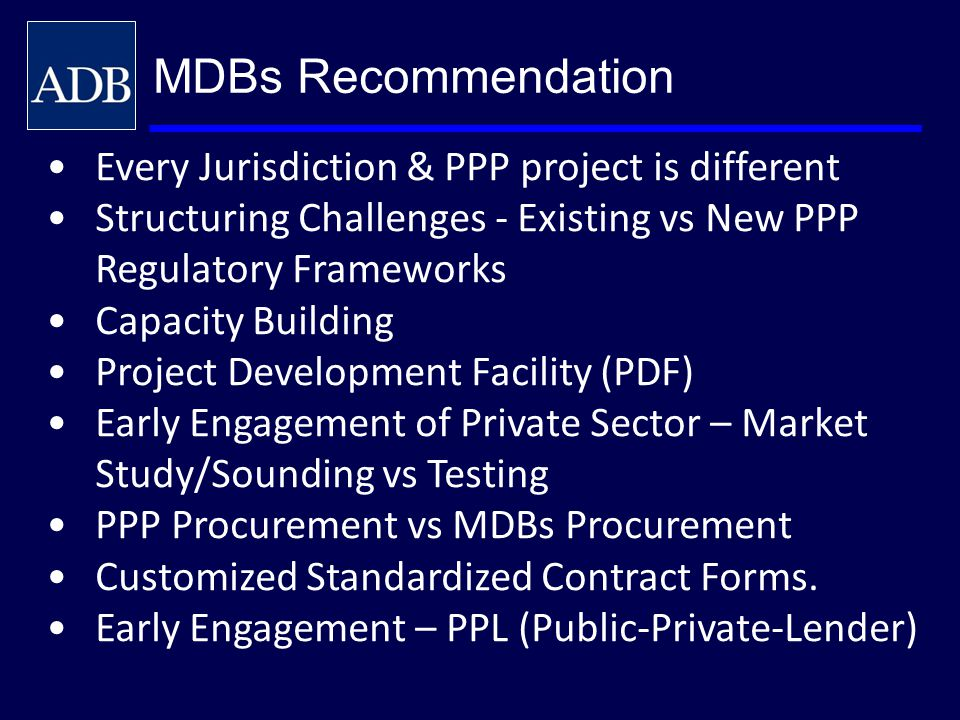 MDBs Recommendation Every Jurisdiction & PPP project is different