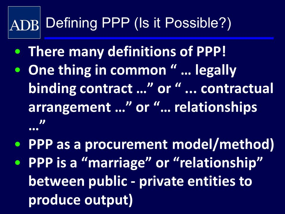 There many definitions of PPP!