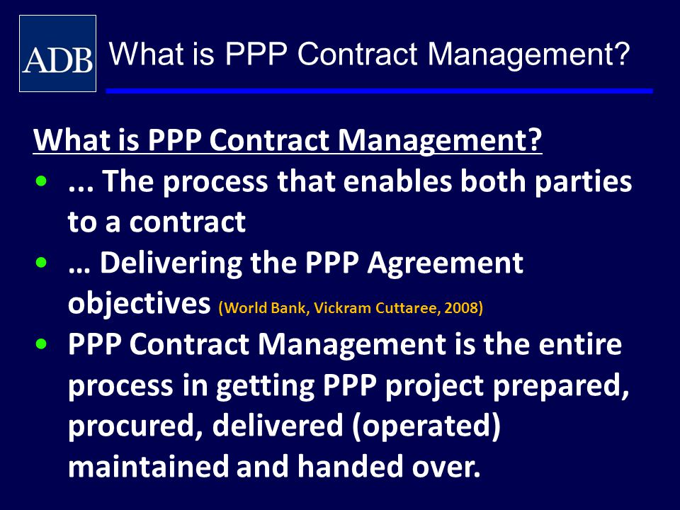 PUBLIC PRIVATE PARTNERSHIP (PPP) CONTRACT MANAGEMENT - ppt download