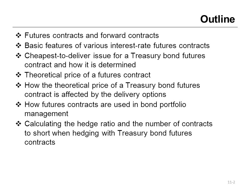 Outline Futures contracts and forward contracts