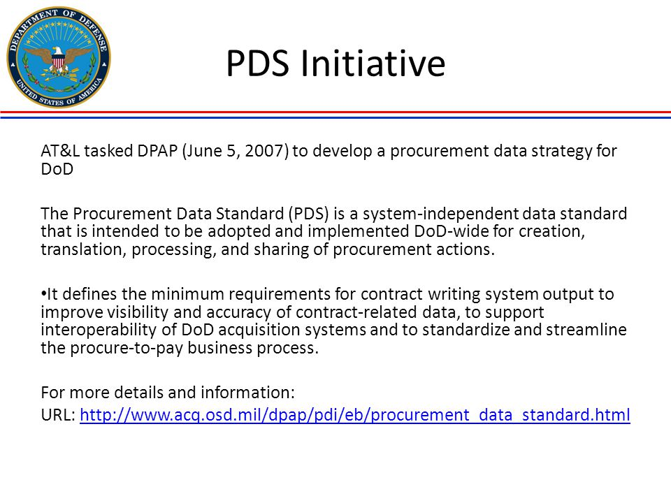 PDS Initiative AT&L tasked DPAP (June 5, 2007) to develop a procurement data strategy for DoD.