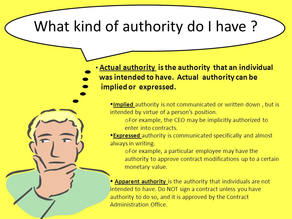 was intended to have. Actual authority can be implied or expressed.