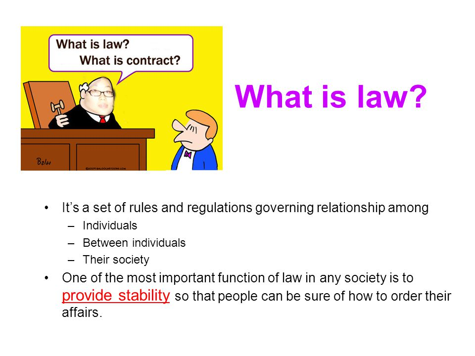 What is law It's a set of rules and regulations governing relationship among. Individuals. Between individuals.