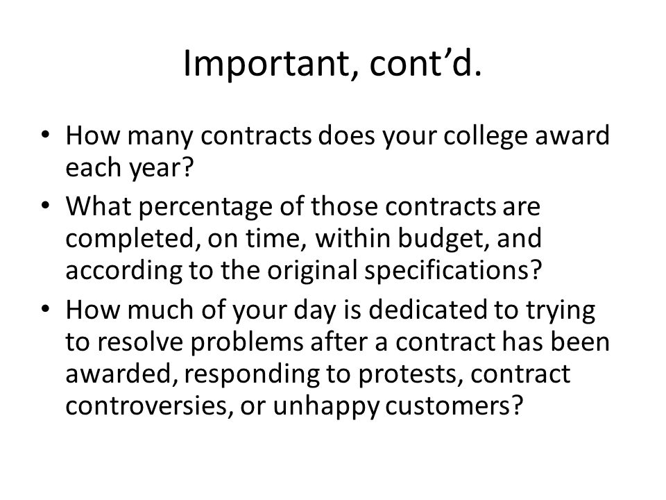 Important, cont'd. How many contracts does your college award each year