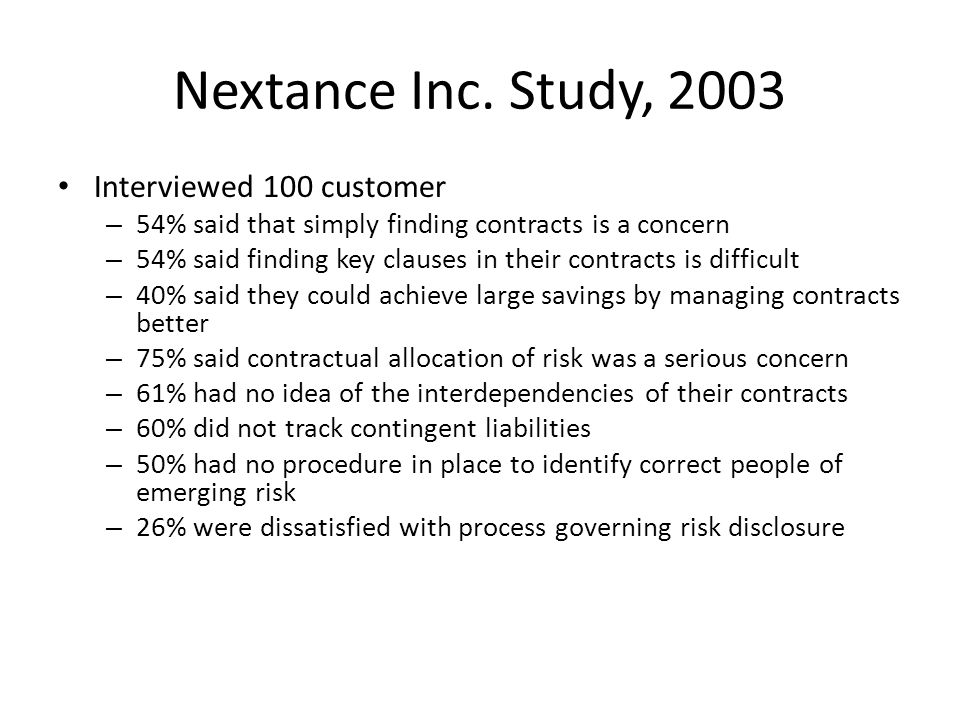 Nextance Inc. Study, 2003 Interviewed 100 customer