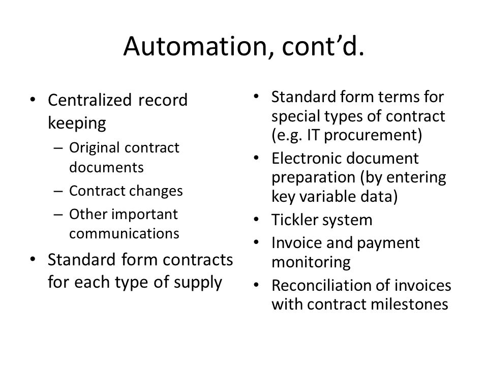 Automation, cont'd. Centralized record keeping