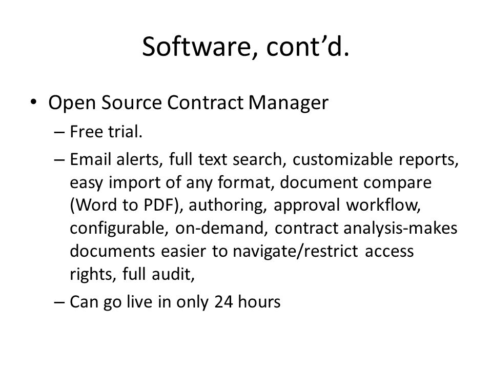 Software, cont'd. Open Source Contract Manager Free trial.