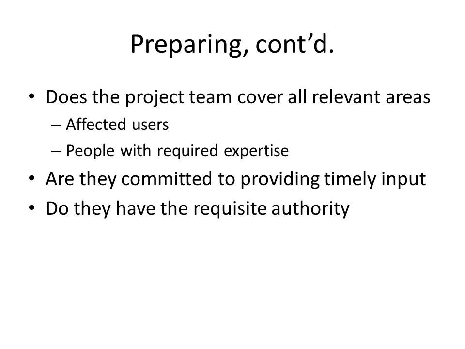 Preparing, cont'd. Does the project team cover all relevant areas