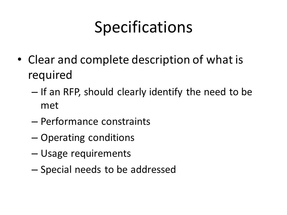 Specifications Clear and complete description of what is required