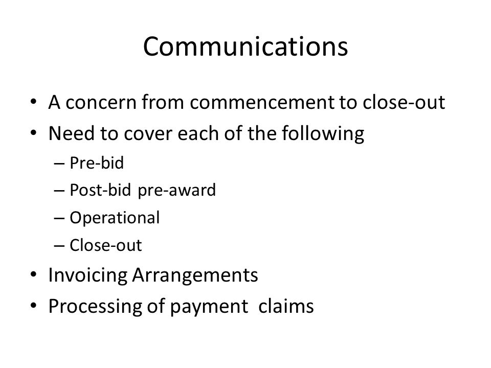 Communications A concern from commencement to close-out