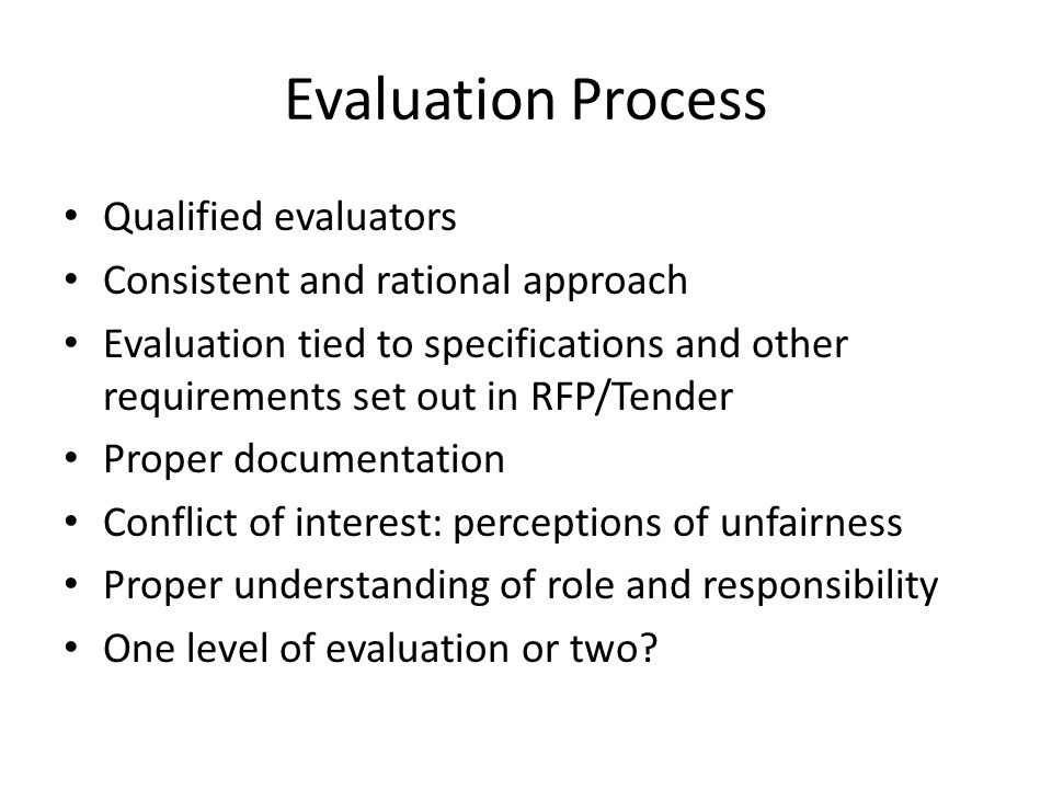 Evaluation Process Qualified evaluators