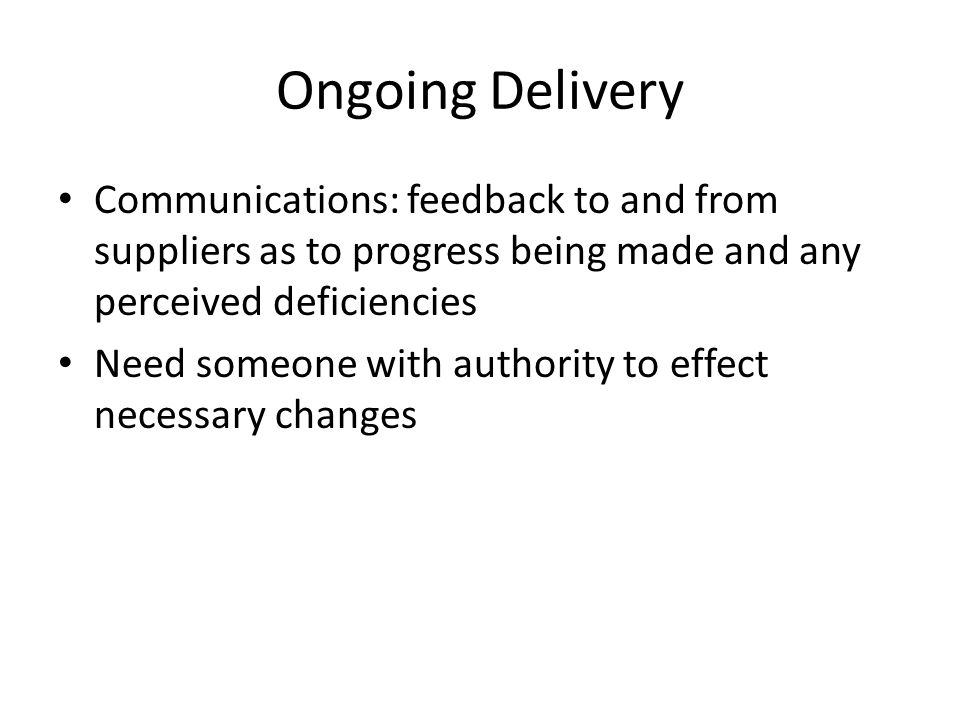Ongoing Delivery Communications: feedback to and from suppliers as to progress being made and any perceived deficiencies.