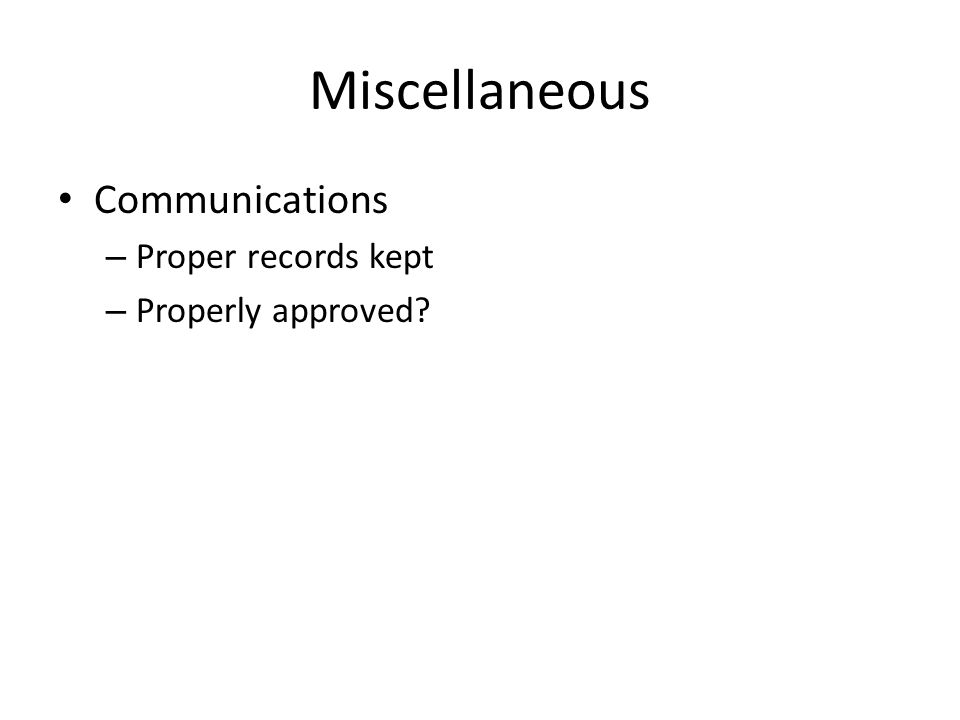 Miscellaneous Communications Proper records kept Properly approved
