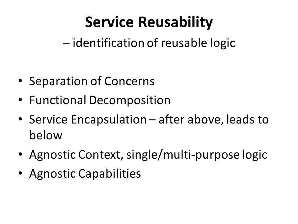 – identification of reusable logic