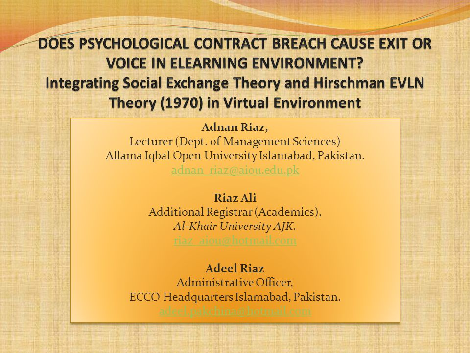 DOES PSYCHOLOGICAL CONTRACT BREACH CAUSE EXIT OR VOICE IN ELEARNING ENVIRONMENT Integrating Social Exchange Theory and Hirschman EVLN Theory (1970) in Virtual Environment