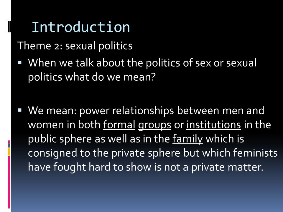 Introduction Theme 2: sexual politics