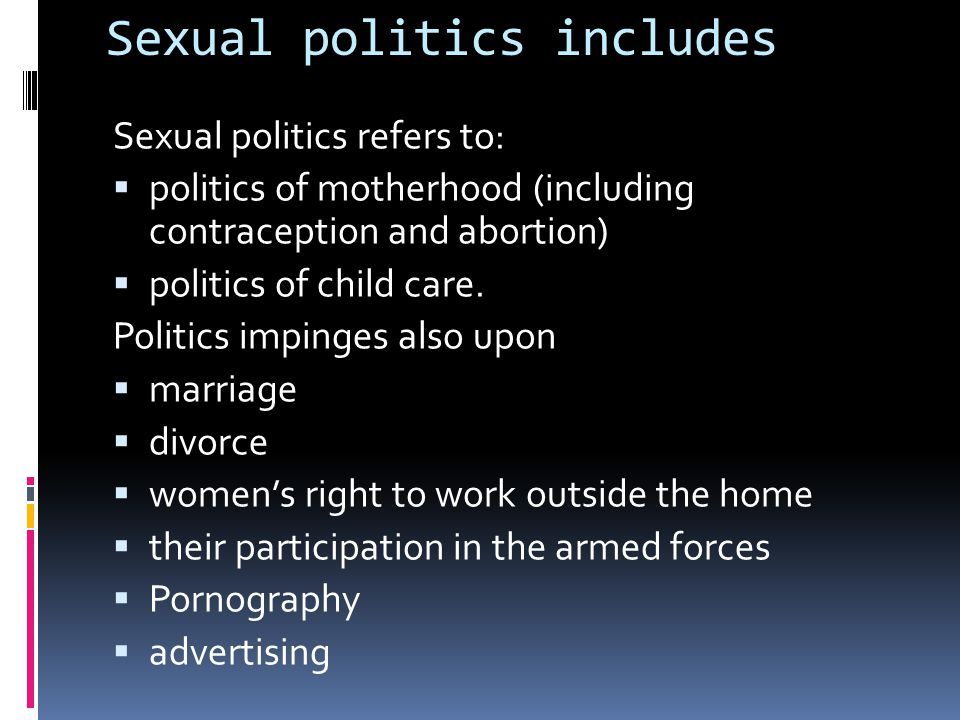 Sexual politics includes