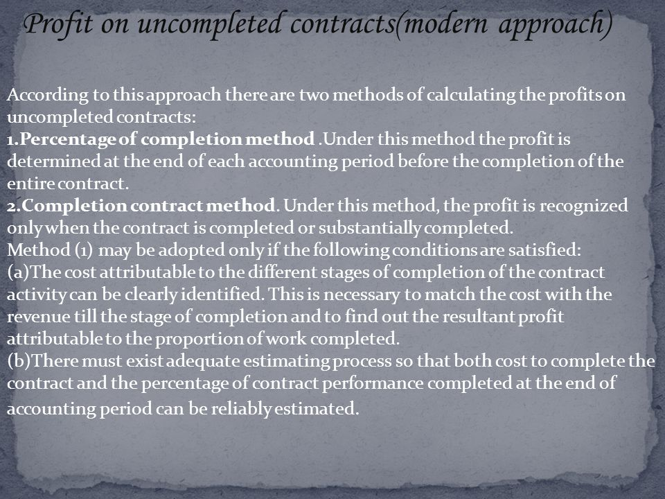 Profit on uncompleted contracts(modern approach)