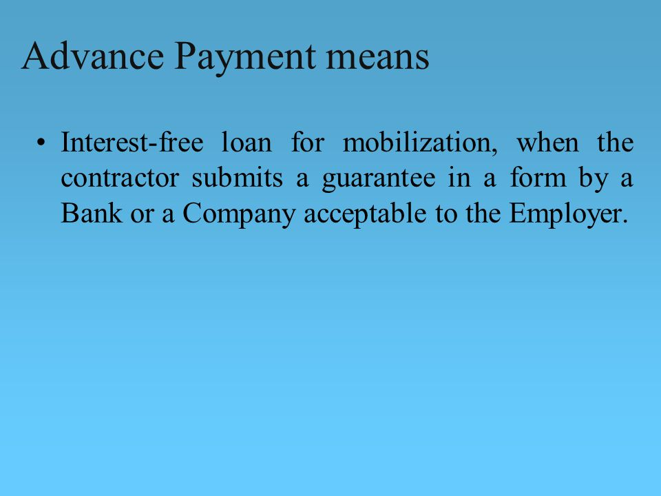 Advance Payment means