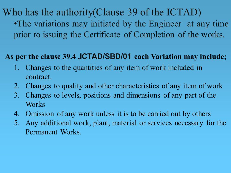 Who has the authority(Clause 39 of the ICTAD)