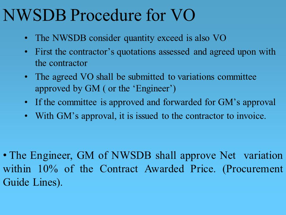 NWSDB Procedure for VO The NWSDB consider quantity exceed is also VO. First the contractor's quotations assessed and agreed upon with the contractor.