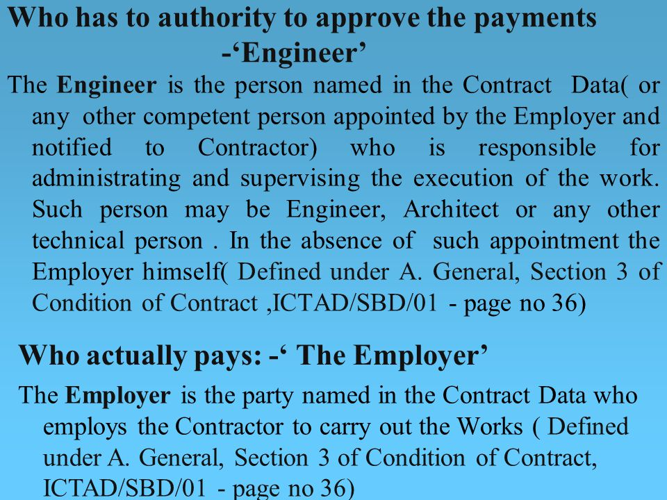 Who has to authority to approve the payments -'Engineer'