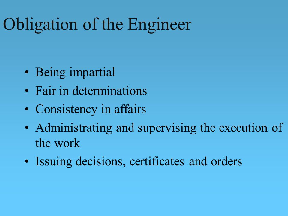 Obligation of the Engineer