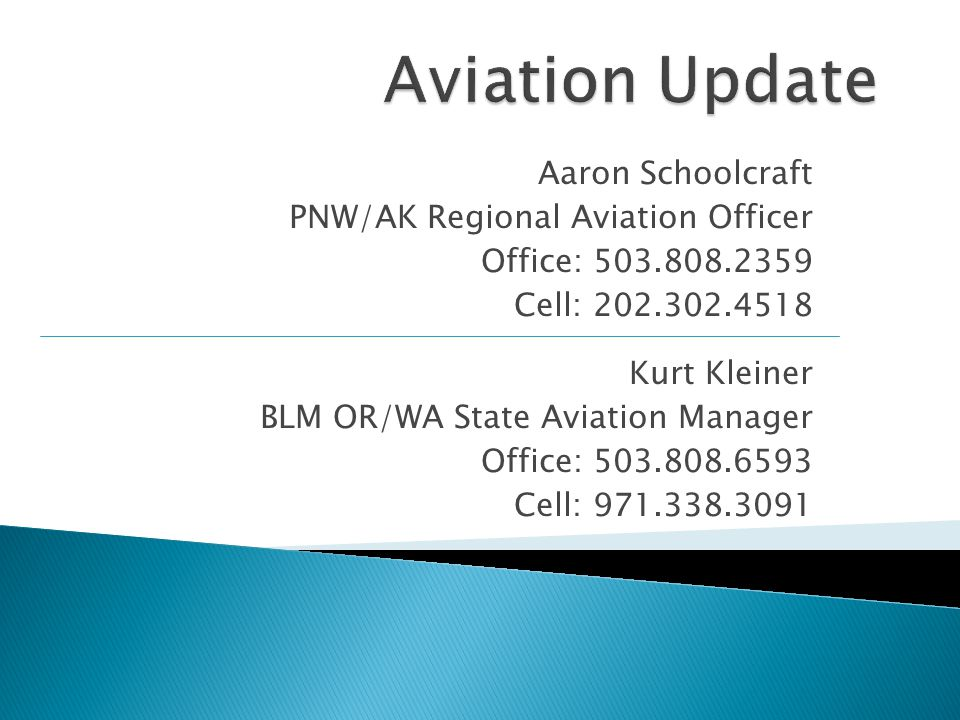 Aviation Update Aaron Schoolcraft PNW/AK Regional Aviation Officer