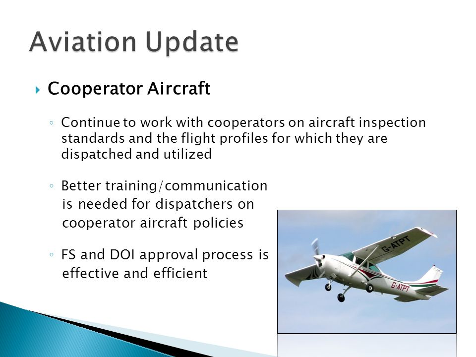 Aviation Update Cooperator Aircraft Better training/communication