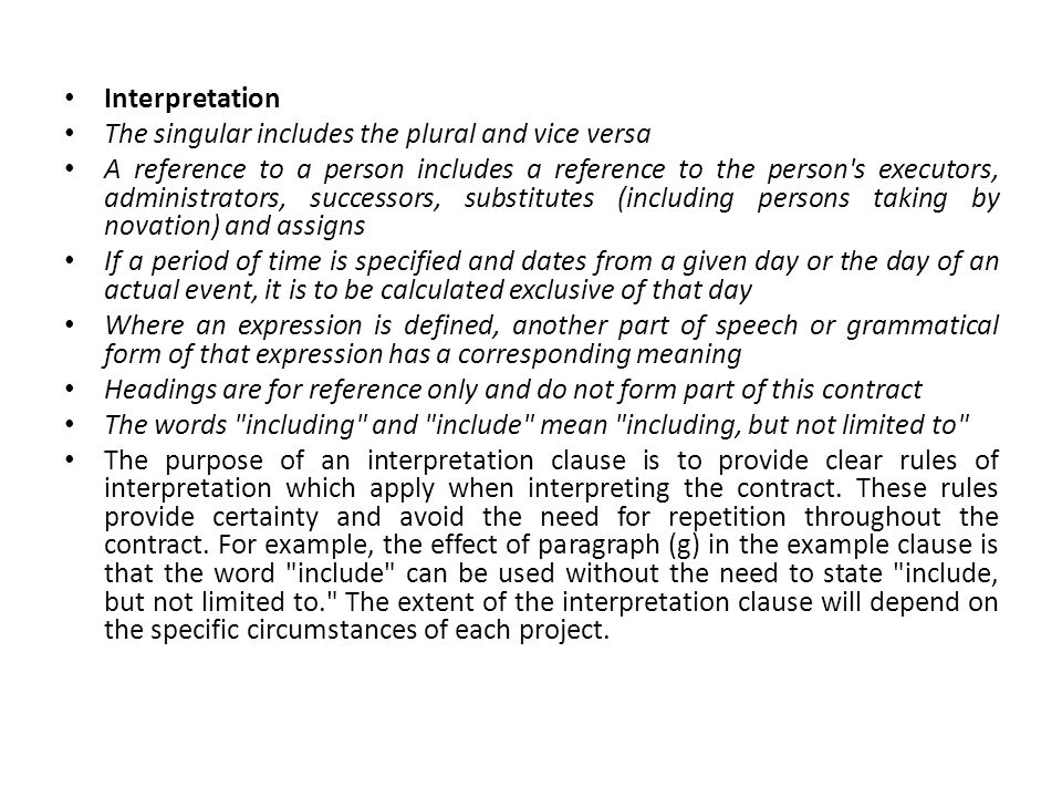 Interpretation The singular includes the plural and vice versa.