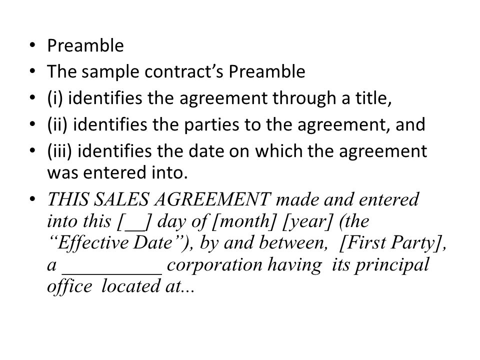 Preamble The sample contract's Preamble. (i) identifies the agreement through a title, (ii) identifies the parties to the agreement, and.