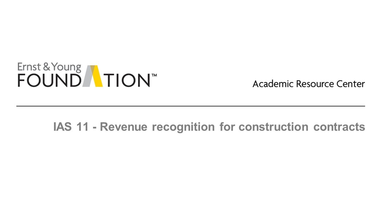 IAS 11 - Revenue recognition for construction contracts