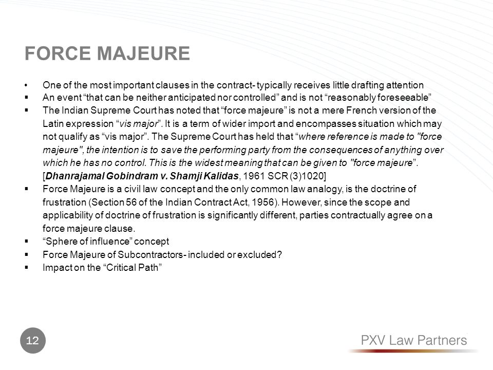 FORCE MajEURE One of the most important clauses in the contract- typically receives little drafting attention.