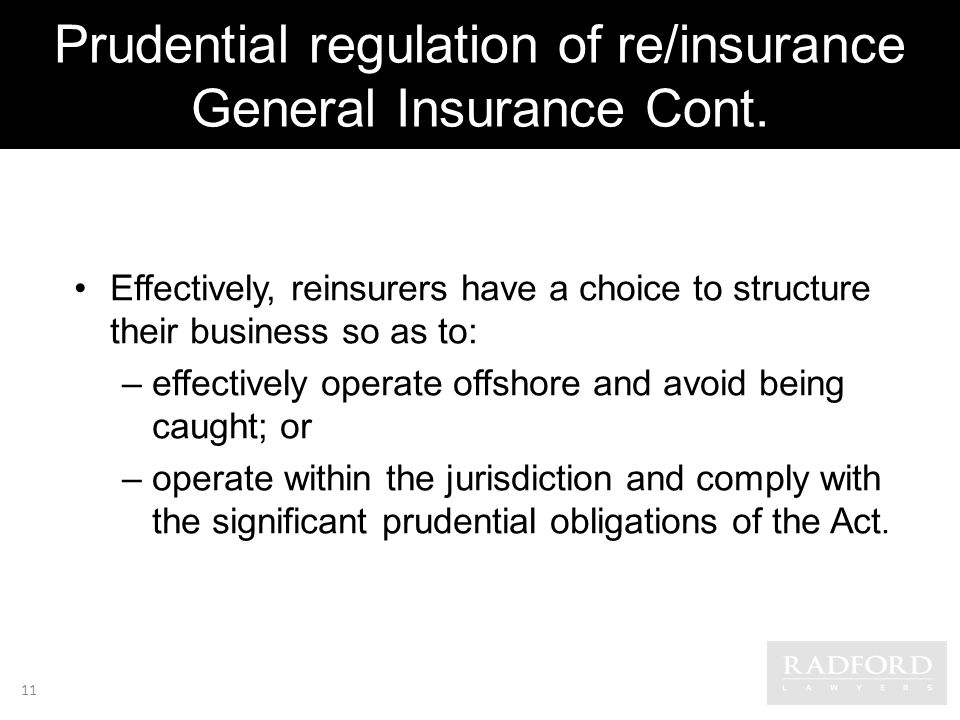 Prudential regulation of re/insurance General Insurance Cont.