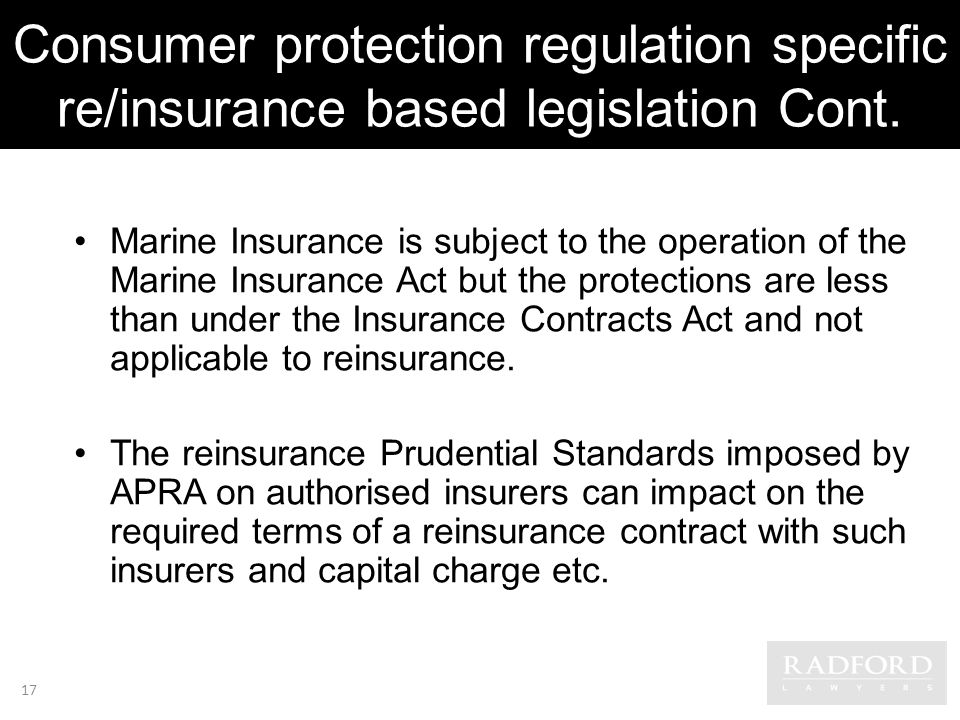 Consumer protection regulation specific re/insurance based legislation Cont.