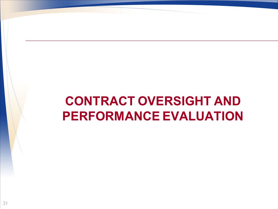 CONTRACT OVERSIGHT AND PERFORMANCE EVALUATION