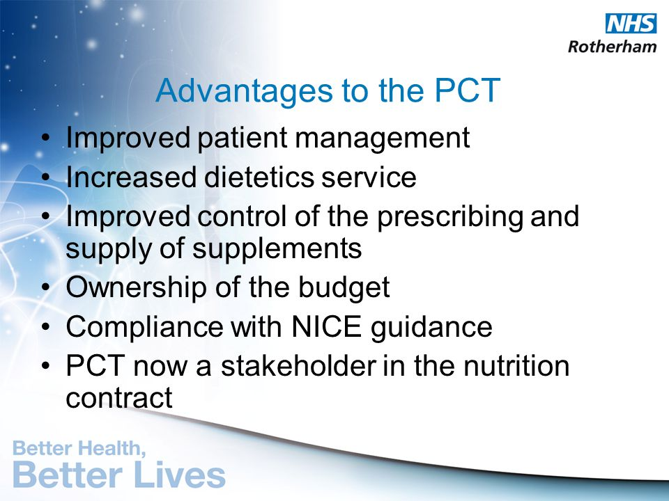 Advantages to the PCT Improved patient management