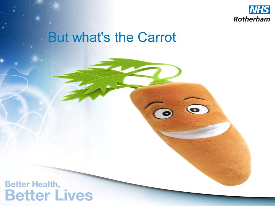 But what s the Carrot