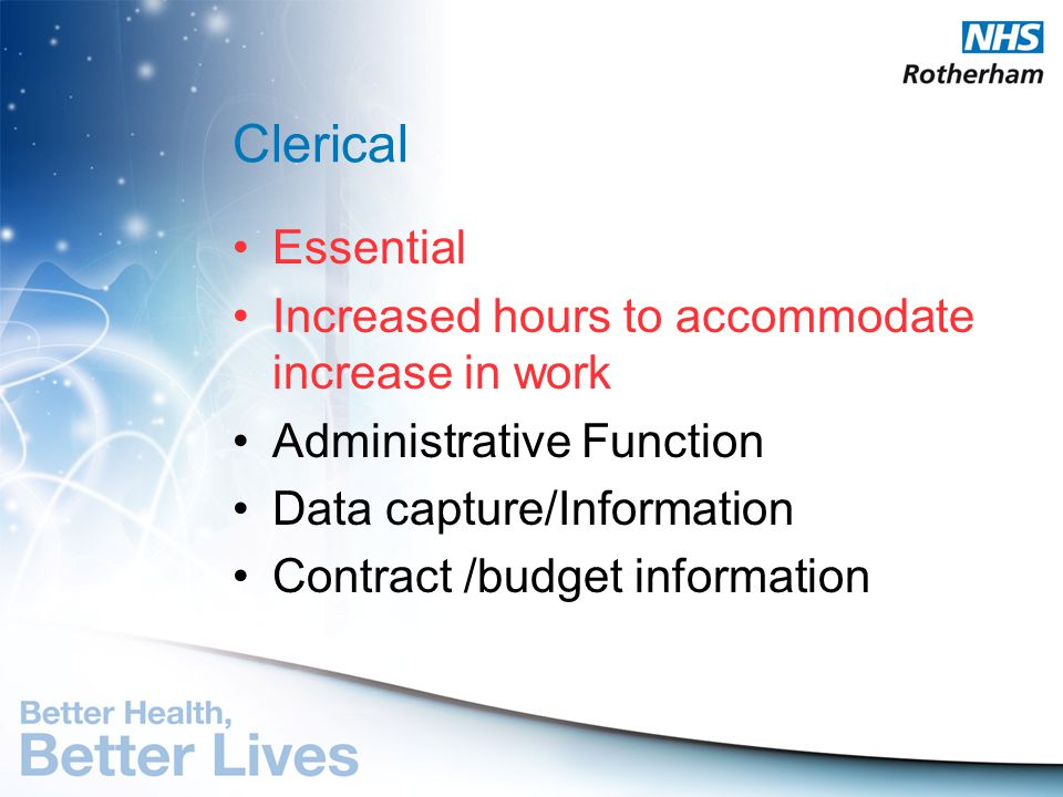 Clerical Essential Increased hours to accommodate increase in work