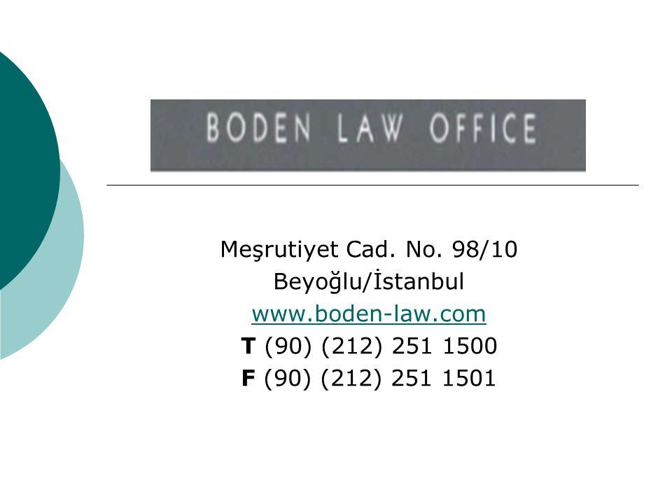 Meşrutiyet Cad. No. 98/10 Beyoğlu/İstanbul. www.boden-law.com.