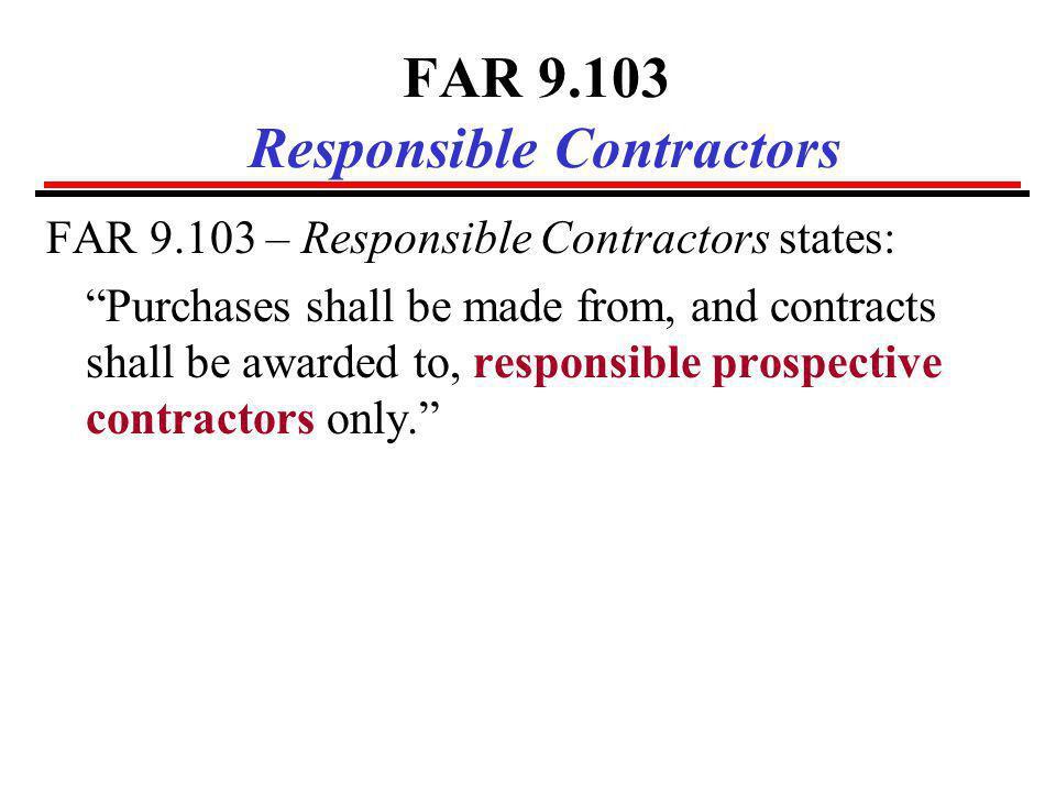 FAR 9.103 Responsible Contractors