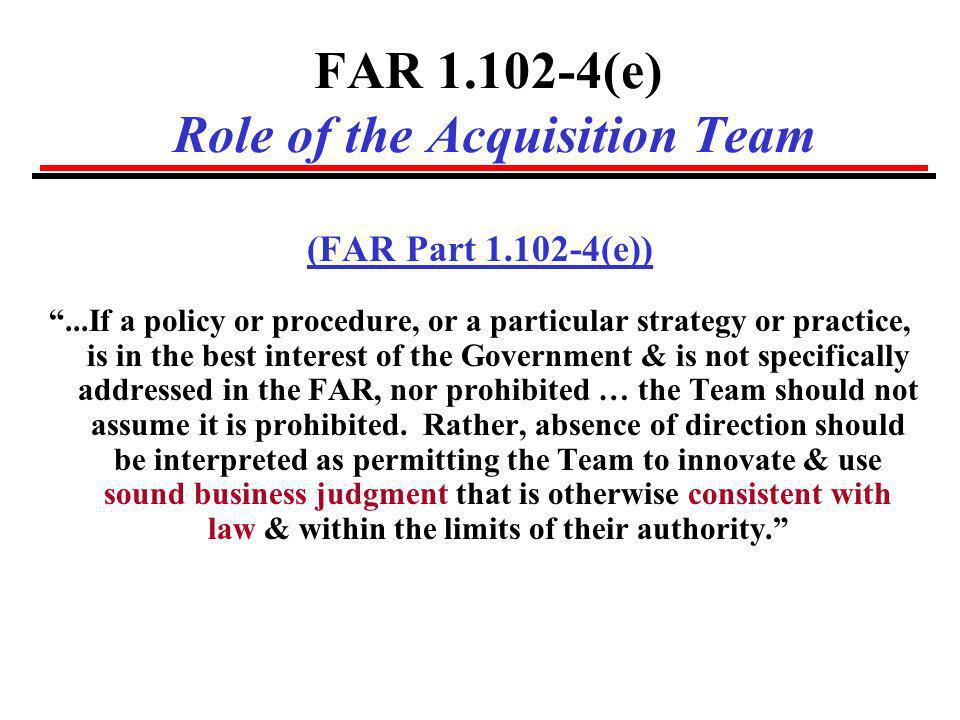 FAR 1.102-4(e) Role of the Acquisition Team