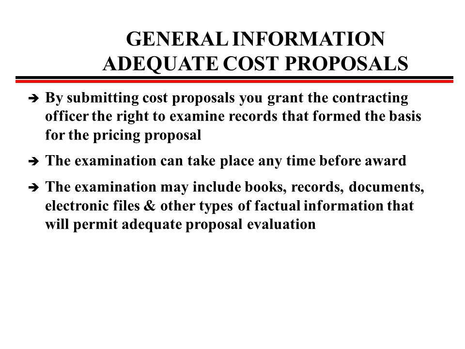GENERAL INFORMATION ADEQUATE COST PROPOSALS