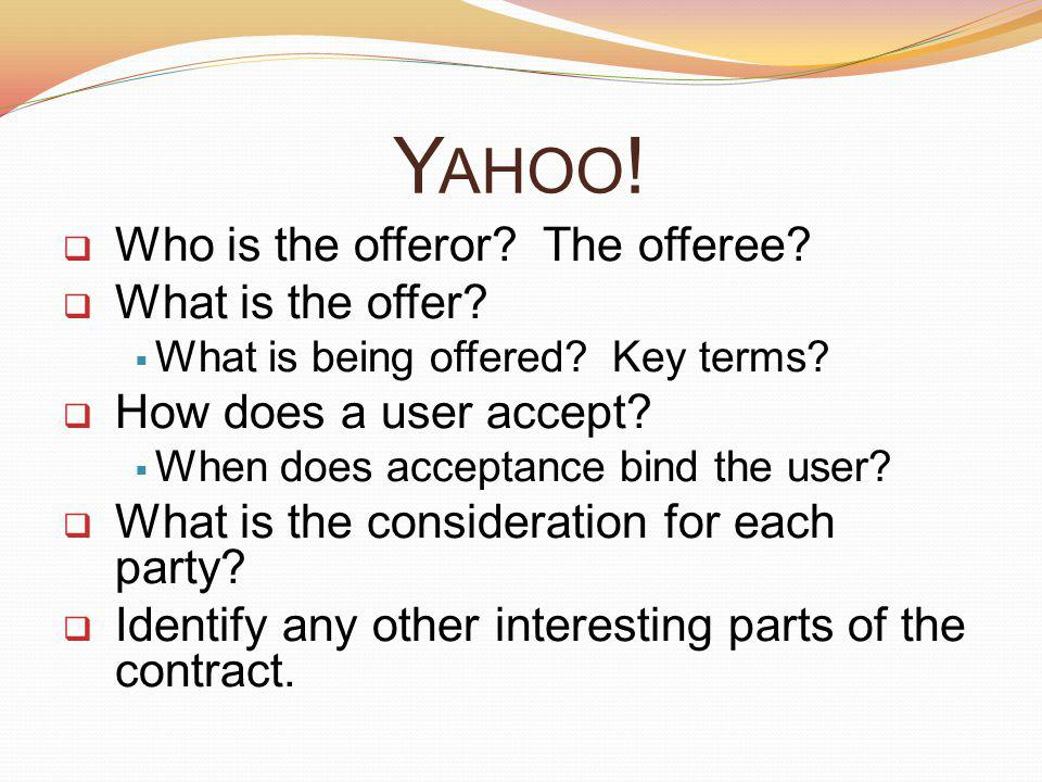 Yahoo! Who is the offeror The offeree What is the offer