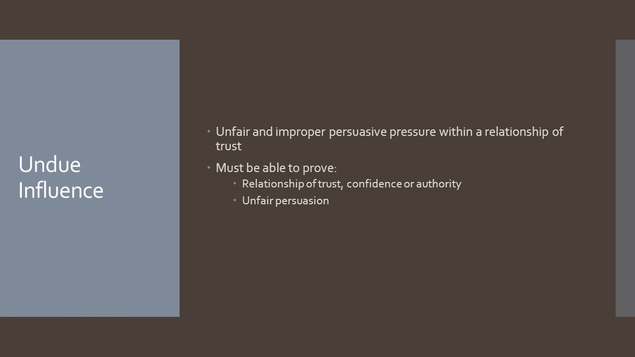 Unfair and improper persuasive pressure within a relationship of trust