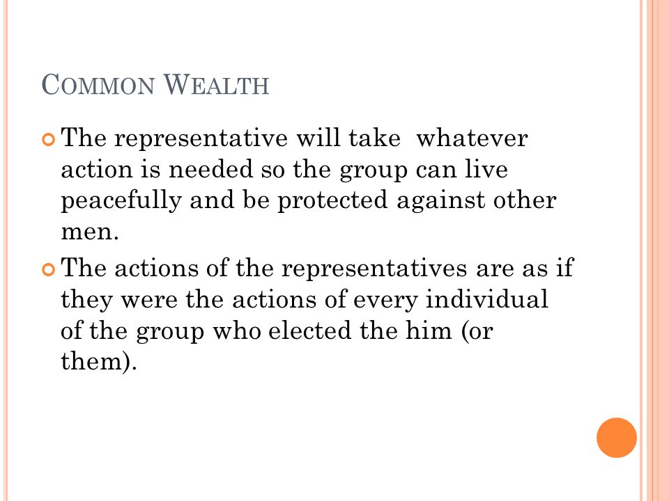 Common Wealth The representative will take whatever action is needed so the group can live peacefully and be protected against other men.