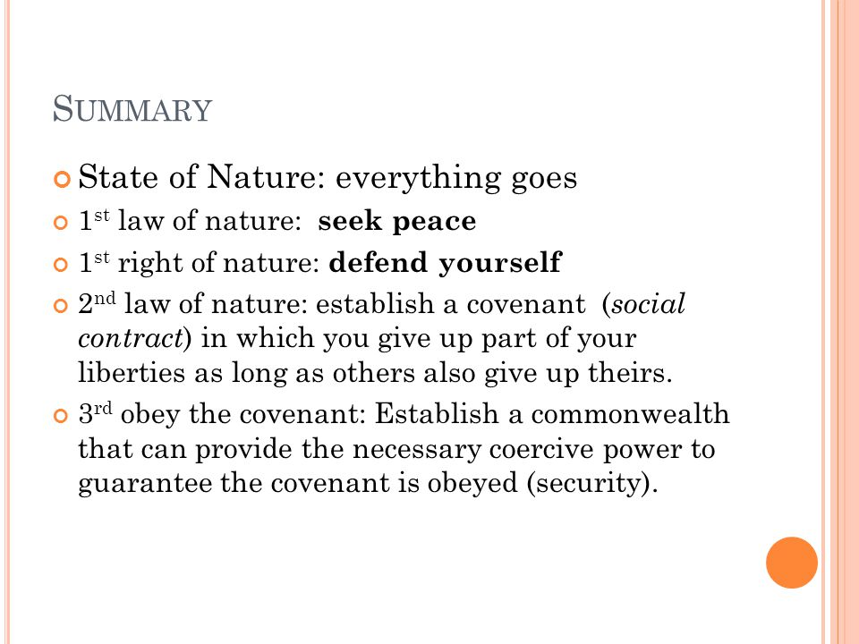 Summary State of Nature: everything goes 1st law of nature: seek peace
