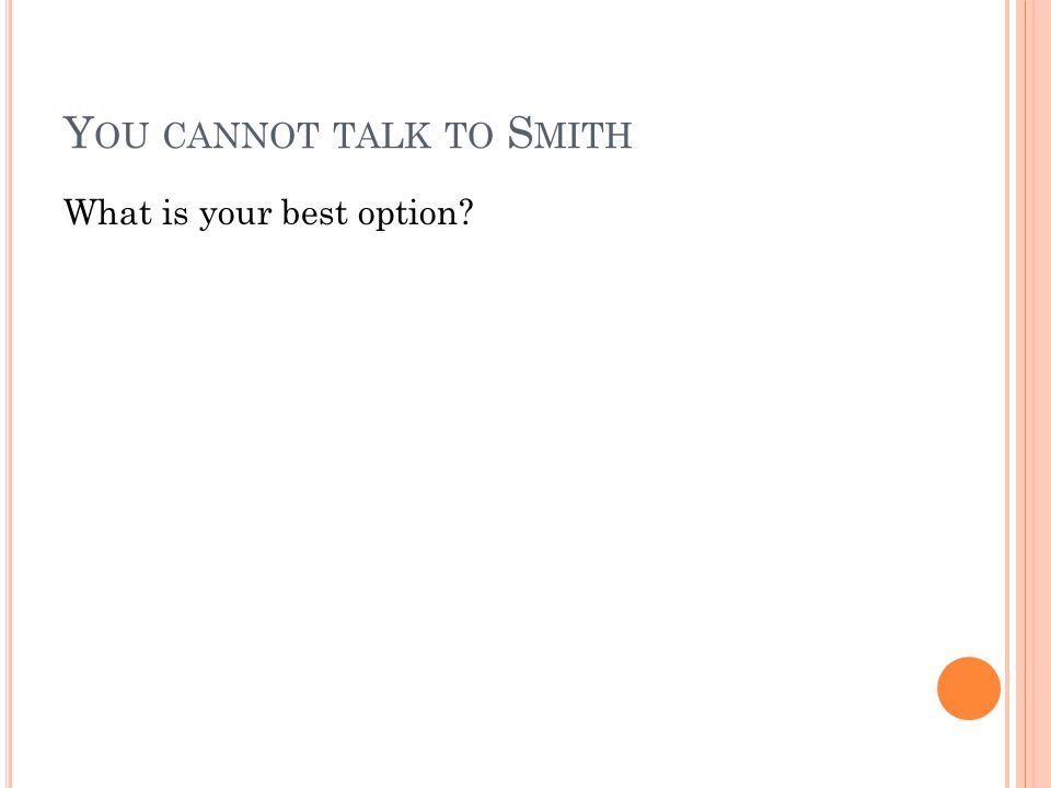 You cannot talk to Smith