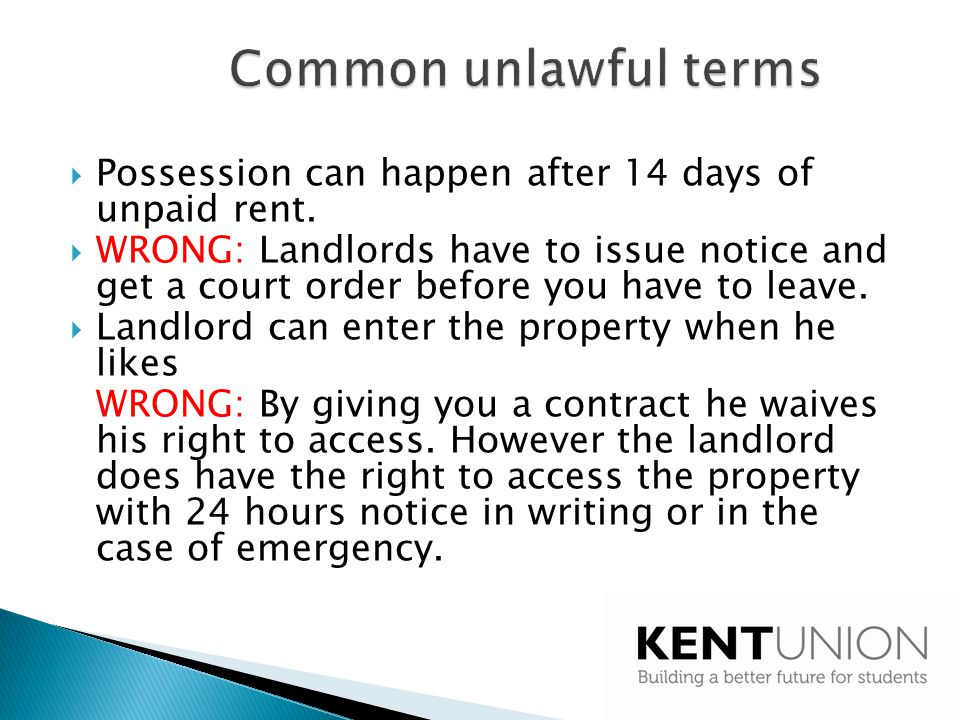 Common unlawful terms Possession can happen after 14 days of unpaid rent.